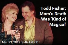 Todd Fisher: Mom's Death Was 'Beautiful, Magical'