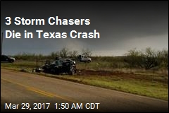 3 Storm Chasers Die in Texas Crash
