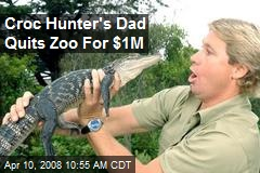 Croc Hunter's Dad Quits Zoo For $1M