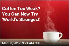 Coffee Too Weak? You Can Now Try 'World's Strongest'