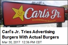 Carl's Jr. Tries Advertising Burgers With Actual Burgers