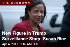New Figure in Trump Surveillance Story: Susan Rice