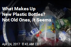 What Makes Up New Plastic Bottles? Not Old Ones, It Seems