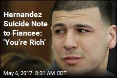 Hernandez Note to Fiancee: 'You're Rich'