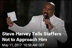 Steve Harvey to Talk Show Staff: Do Not Approach Me