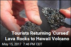 Tourists Returning 'Cursed' Lava Rocks to Hawaii Volcano