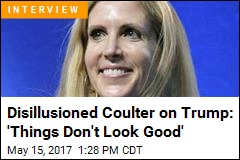 Disillusioned Coulter on Trump: 'Things Don't Look Good'