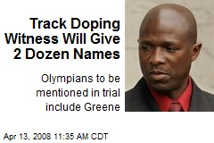 Track Doping Witness Will Give 2 Dozen Names