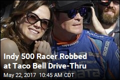 Indy 500 Racer Robbed at Taco Bell Drive-Thru
