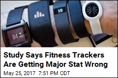 Study Says Fitness Trackers Are Getting Major Stat Wrong