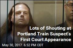 Lots of Shouting at Portland Train Suspect's First Court Appearance