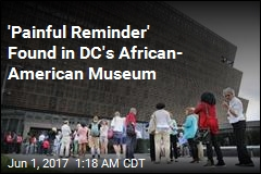 Noose Found Inside African American History Museum