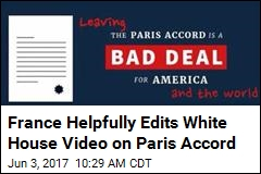 France Helpfully Edits White House Video on Paris Accord