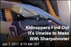 Kidnappers Find Out It's Unwise to Mess With Sharpshooter