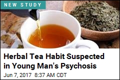 Herbal Tea Linked to Man's Psychosis