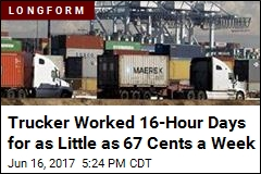 Trucker Worked 16-Hour Days for as Little as 67 Cents a Week
