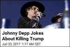 Johnny Depp Jokes About Assassinating Trump