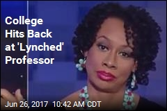 College Hits Back at 'Lynched' Professor