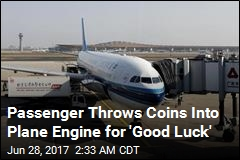 Passenger Throws Coin Into Plane Engine for 'Good Luck'