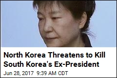 North Korea Threatens to Kill South Korea's Ex-President