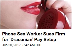 Phone Sex Worker Sues Firm for 'Draconian' Pay Setup
