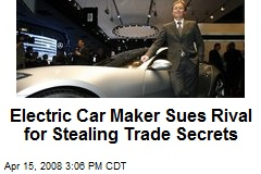 Electric Car Maker Sues Rival for Stealing Trade Secrets