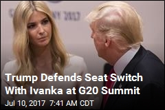 Trump Defends Seat Switch With Ivanka at G20 Summit