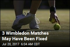 3 Wimbledon Matches May Have Been Fixed