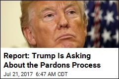 Report: Trump Is Asking About the Pardons Process