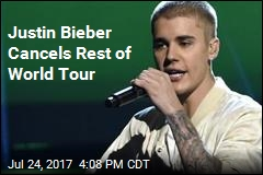 Justin Bieber Cancels Rest of World Tour