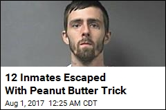 12 Inmates Escaped With Peanut Butter Trick