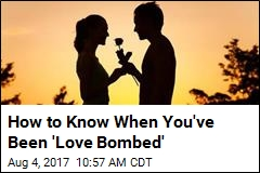 How to Know When You've Been 'Love Bombed'
