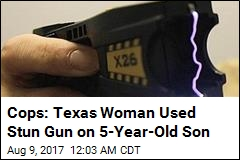Cops: Texas Woman Tasered 5-Year-Old Son