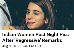 Indian Women Post Night Pics After 'Regressive' Remarks