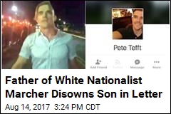 Father of White Nationalist Marcher Disowns Son in Letter