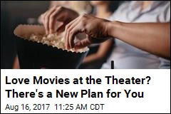 New Plan: a Movie a Day at the Theater for $10 a Month