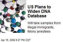 US Plans to Widen DNA Database