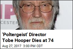 'Texas Chain Saw Massacre' Director Tobe Hooper Dies at 74