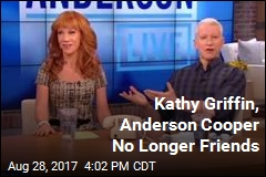 Kathy Griffin: Anderson and I Are No Longer Friends