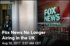 Fox News No Longer Airing in the UK
