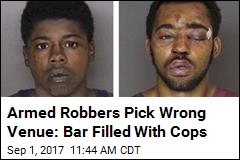 Armed Robbers Pick Wrong Venue: Bar Filled With Cops