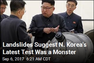 Landslides Suggest N. Korea's Latest Test Was a Monster