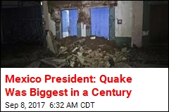 Mexico: Quake Was Biggest in a Century