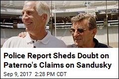 Police Report Sheds Doubt on Paterno's Claims on Sandusky
