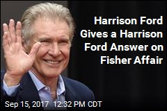 Harrison Ford Gives a Harrison Ford Answer on Fisher Affair