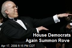 House Democrats Again Summon Rove