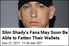 Slim Shady's Fans May Soon Be Able to Fatten Their Wallets