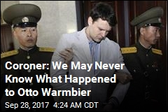 Coroner: We May Never Know What Happened to Otto Warmbier