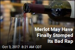 Merlot May Have Finally Stomped Its Bad Rap