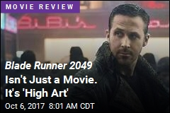For a Sequel, Blade Runner 2049 Is Uncommonly 'Original'